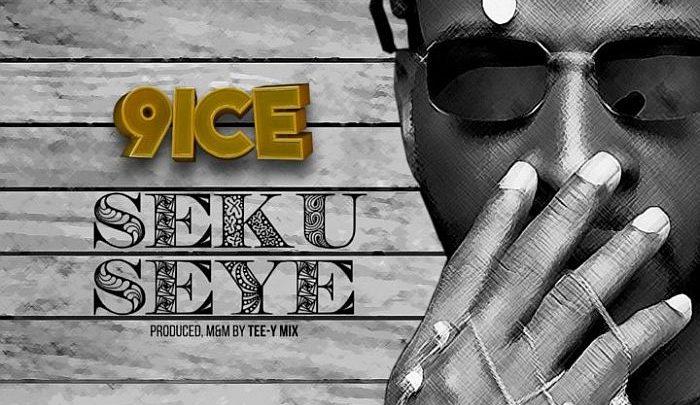 "9ice ""Seku Seye"" Lyrics"