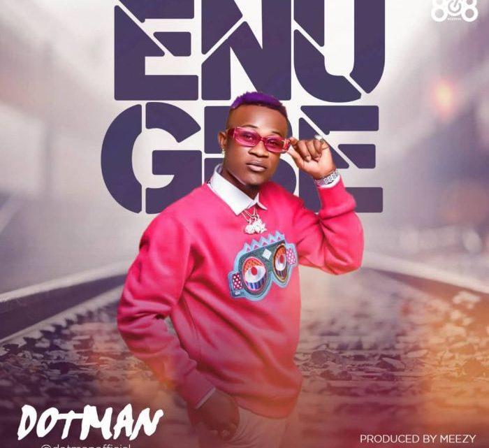 "Dotman ""Enugbe"" Lyrics"
