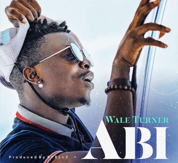 """Wale Turner """"Abi"""" Lyrics"""