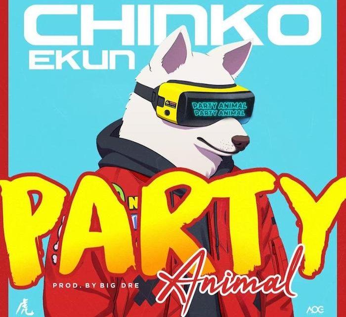 "Chinko Ekun ""Party Animal"" Lyrics"