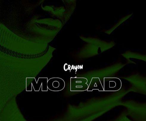 "Crayon ""Mo Bad"" Lyrics"