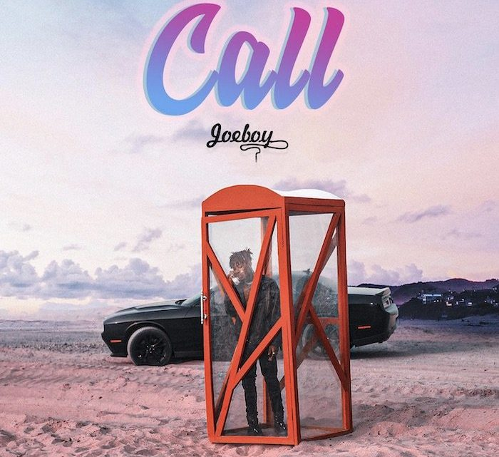 "Joeboy ""Call"" Lyrics"