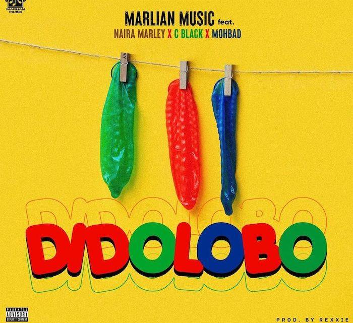 "Marlian Music ""Dido Lobo"" Lyrics (feat. Naira Marley x C Blvck & Mohbad"