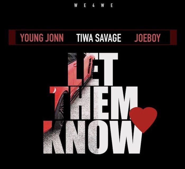 "Young Jonn ""Let Them Know"" Lyrics (feat. Tiwa Savage & Joeboy)"