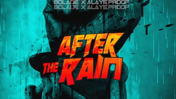 Bolade – After The Rain (feat. Alaye Proof) (Mp3 & Review)