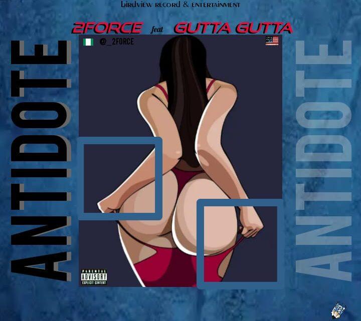 [Music] 2force – Antidote (feat. Gutta Gutta)