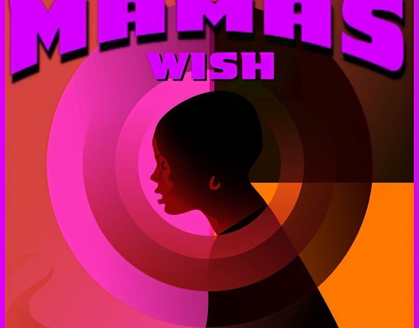 [Music] Pro Vibez – Mama's Wish