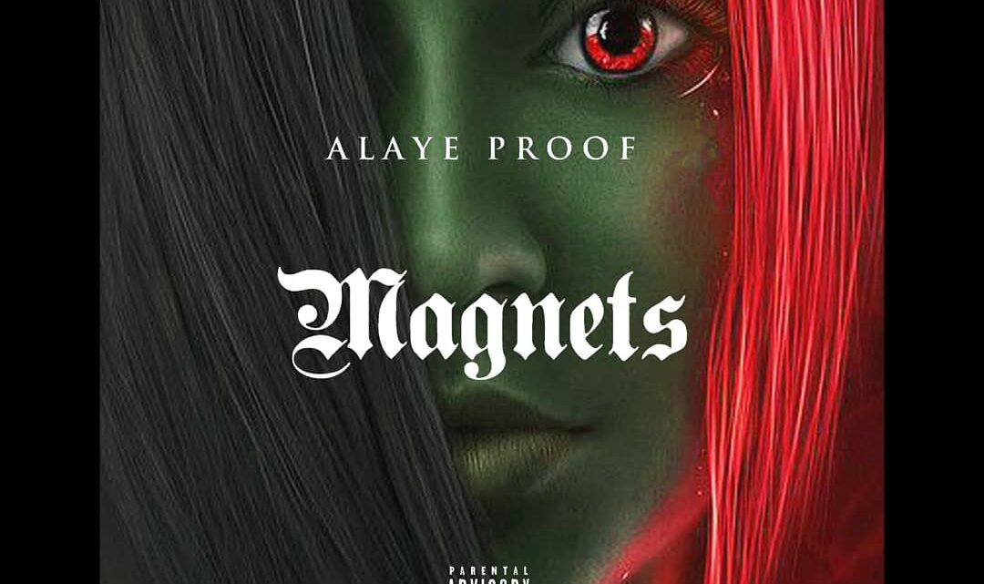 Alaye Proof Shines Bright in New Single 'Magnets' Produced By Denny Zee