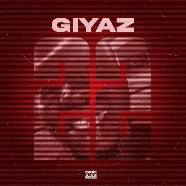 [Music] Giyaz – 22