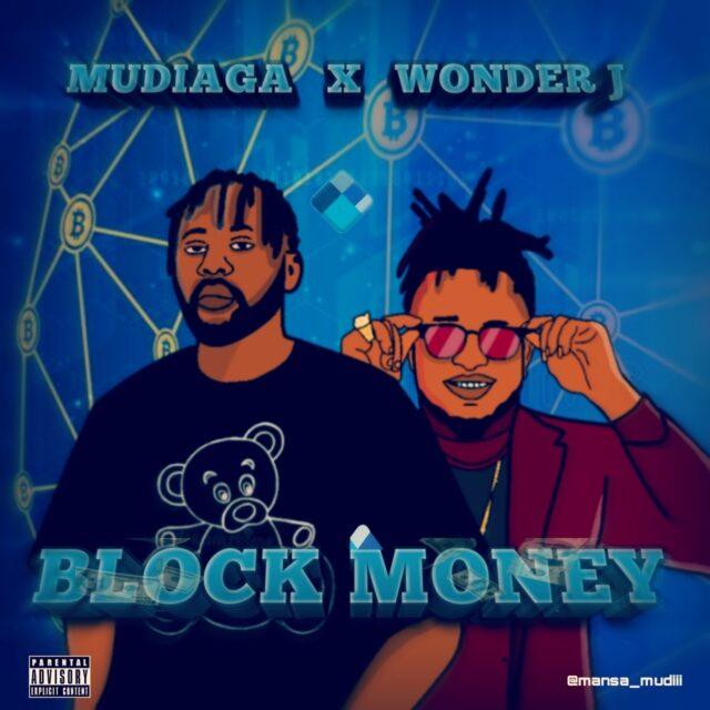 [Music] Mudiaga Ft. Wonder J – Block Money